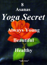 Анжелика Лукьянец «sub rose-8 Asanas-Yoga Secret-Always Young Beautiful Healthy»
